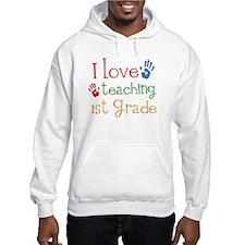Love Teaching 1st Grade Hoodie Sweatshirt