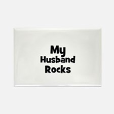 My Husband Rocks Rectangle Magnet