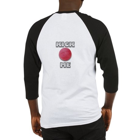 Kickball Kick Me (Back & Front Design) Baseball Je