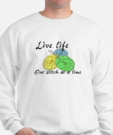 Live Life One Stitch at a Time Sweatshirt