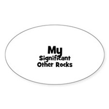 My Significant Other Rocks Oval Decal