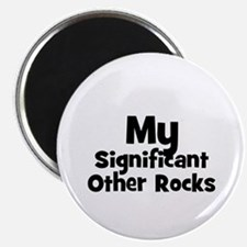 My Significant Other Rocks Magnet