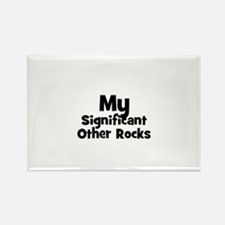 My Significant Other Rocks Rectangle Magnet