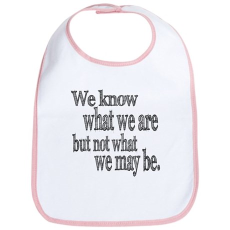 Shakespeare Know Not What We May Be Bib