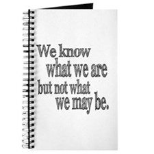 Shakespeare Know Not What We May Be Journal