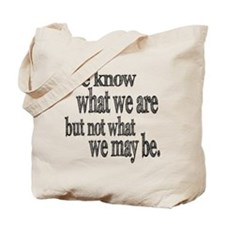 Shakespeare Know Not What We May Be Tote Bag