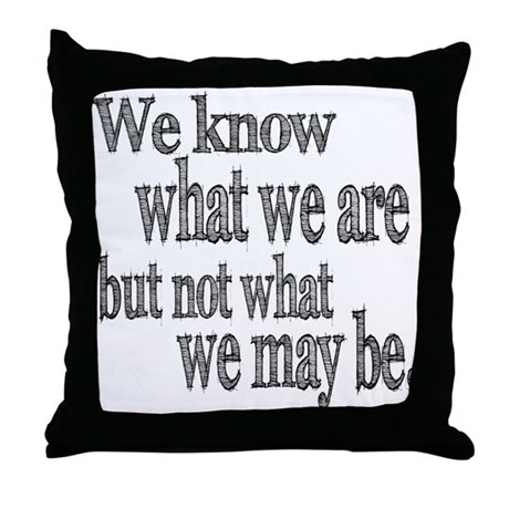 Shakespeare Know Not What We May Be Throw Pillow