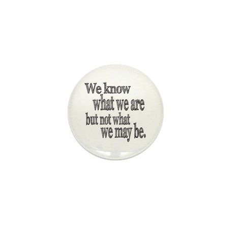 Shakespeare Know Not What We May Be Mini Button (1