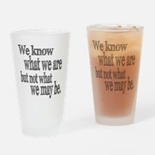 Shakespeare Know Not What We May Be Drinking Glass