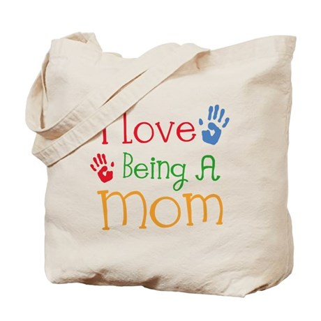 I Love Being A Mom Tote Bag
