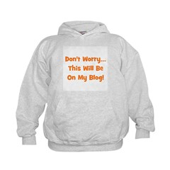 Don't Worry This Will Be On M Hoodie