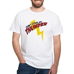Don't steal my thunder White T-Shirt