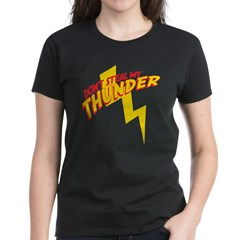 Don't steal my thunder Tee