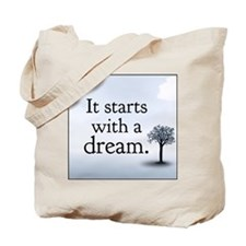 It Starts With a Dream Tote Bag