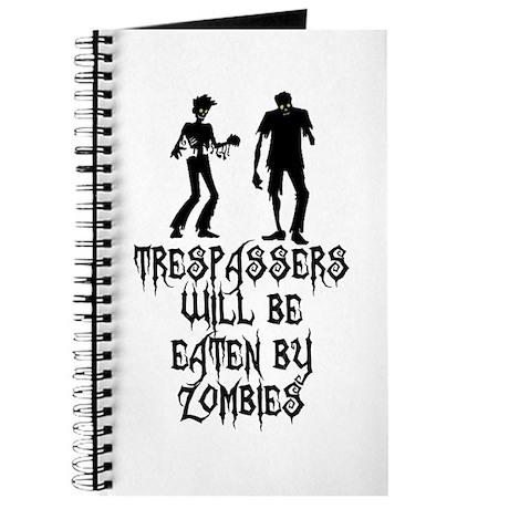 Trespassers eaten zombies Journal