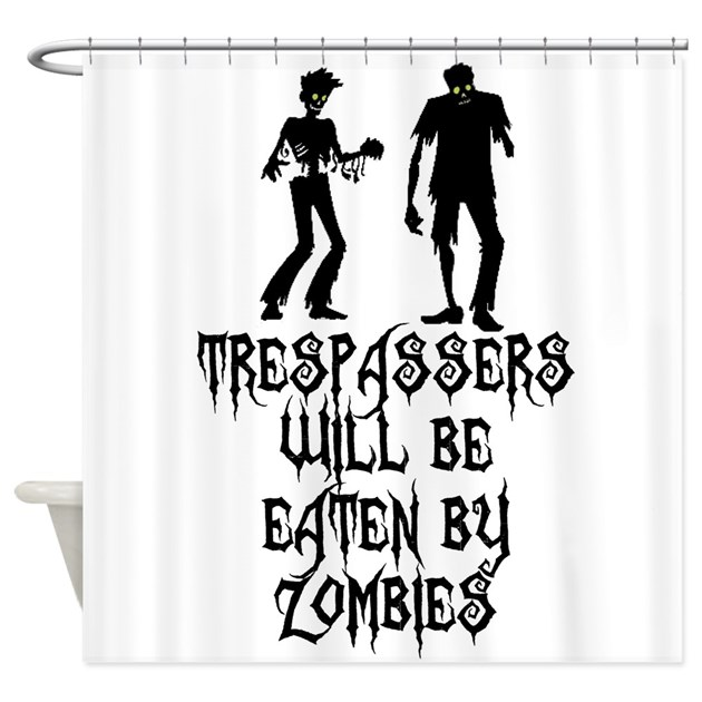 Trespassers Eaten Zombies Shower Curtain By Sweetsisters