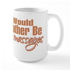 Rather Be Giving Massages Mug