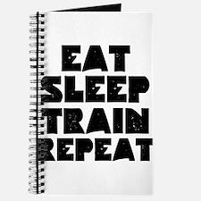 EAT SLEEP TRAIN REPEAT Journal