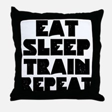 EAT SLEEP TRAIN REPEAT Throw Pillow