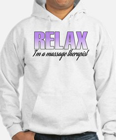 Relax... I'm a massage therapist Hoodie