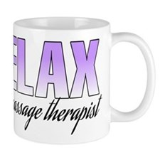 Relax... I'm a massage therapist Mug