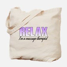 Relax... I'm a massage therapist Tote Bag