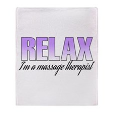 Relax... I'm a massage therapist Throw Blanket