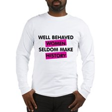 Well Behaved Women Long Sleeve T-Shirt