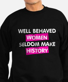 Well Behaved Women Sweatshirt (dark)