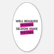 Well Behaved Women Decal