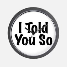 Told You So Wall Clock