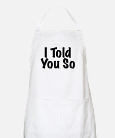 Told You So Apron
