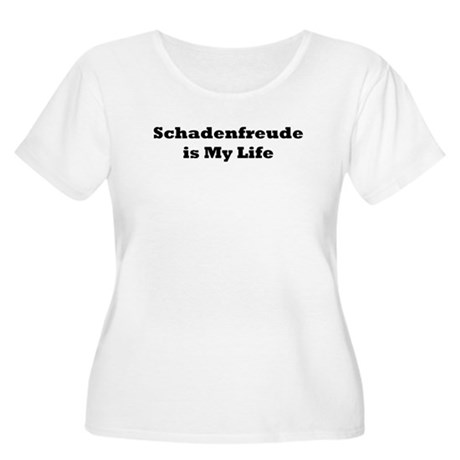 Schadenfreude is My Life Women's Plus Size Scoop N