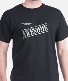 Mostly Awesome T-Shirt
