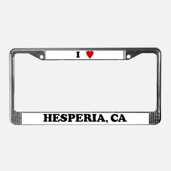 I Love Hesperia License Plate Frame