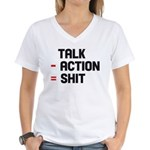 Talk - Action = Shit Women's V-Neck T-Shirt