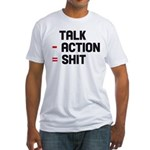 Talk - Action = Shit Fitted T-Shirt