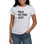 Talk - Action = Shit Women's T-Shirt