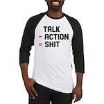 Talk - Action = Shit Baseball Jersey