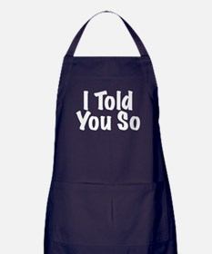 Told You So Apron (dark)