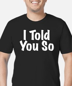 Told You So Men's Fitted T-Shirt (dark)
