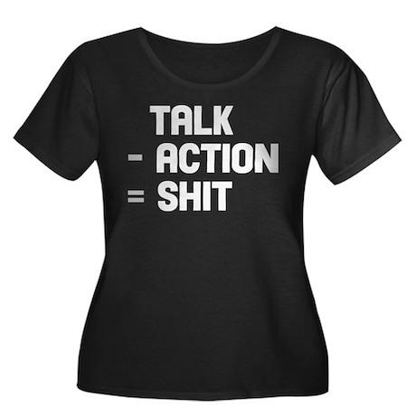 Talk - Action = Shit Women's Plus Size Scoop Neck
