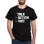 Talk - Action = Shit Dark T-Shirt