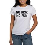 No risk no fun Women's T-Shirt