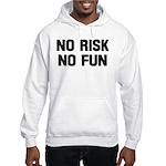 No risk no fun Hooded Sweatshirt