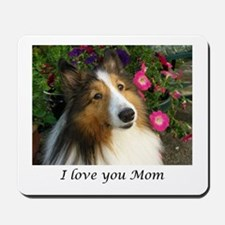 I love you Mom! Mousepad