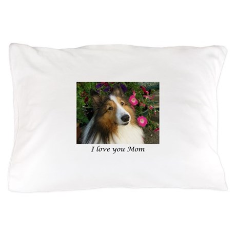 I love you Mom! Pillow Case
