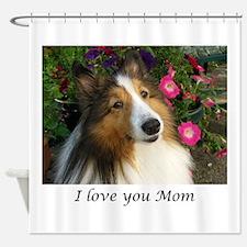 I love you Mom! Shower Curtain
