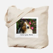 I love you Mom! Tote Bag