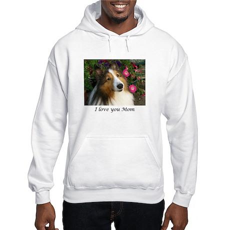 I love you Mom! Hooded Sweatshirt